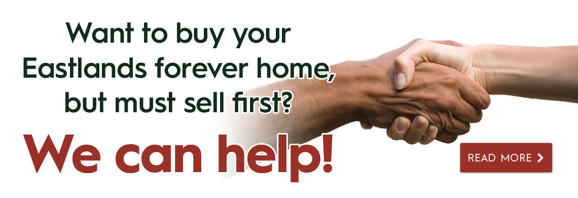 Want to buy your Eastlands forever home but must sell first? We can help